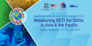 AP-FAST Regional Workshop: Building National and Local Capacity on Measuring SETI for SDGs in the Asia Pacific Region