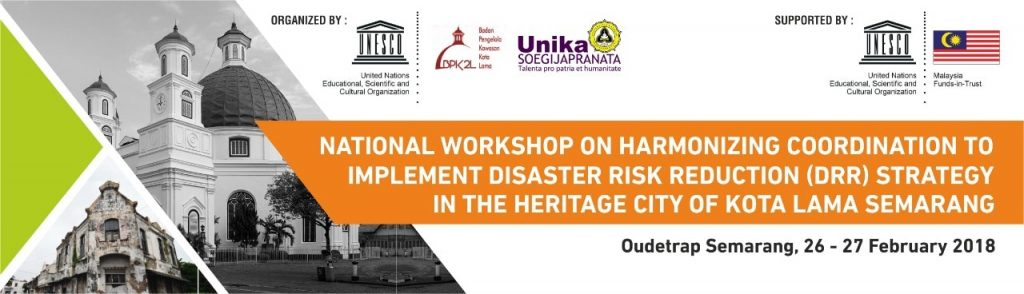 National Workshop on Harmonizing Coordination to Implement DRR Strategy in the Heritage City of Kota Lama Semarang
